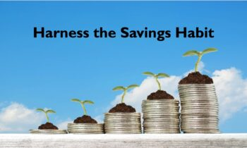 Harness the Savings Habit